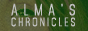 ALMA'S CHRONICKLES